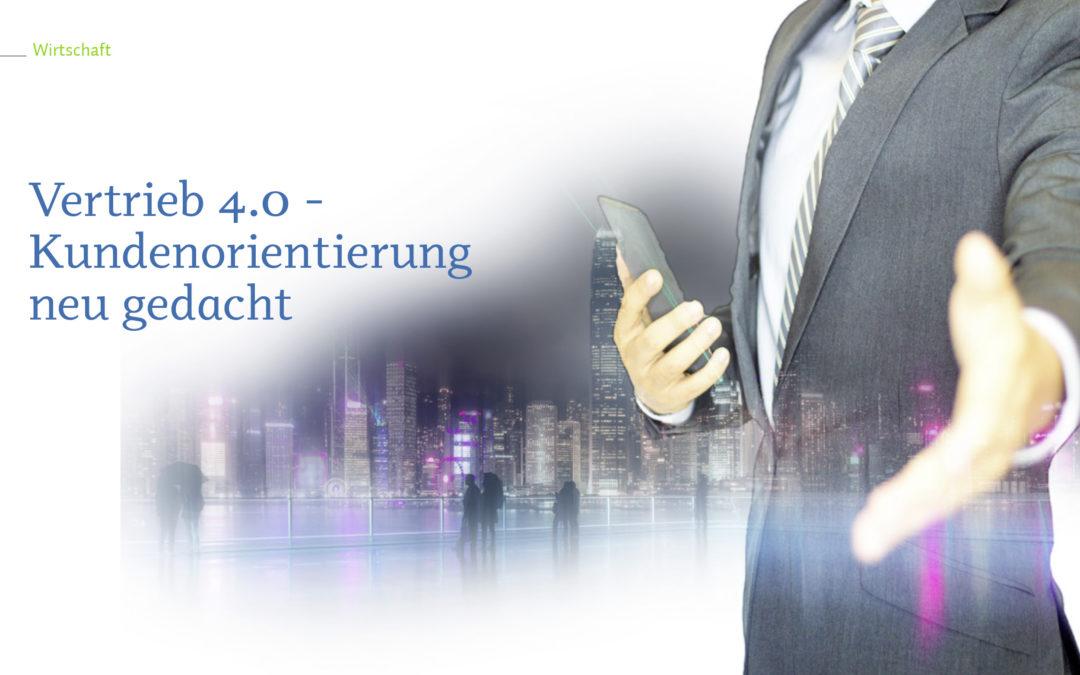 Vertrieb 4.0 – Kundenorientierung neu gedacht